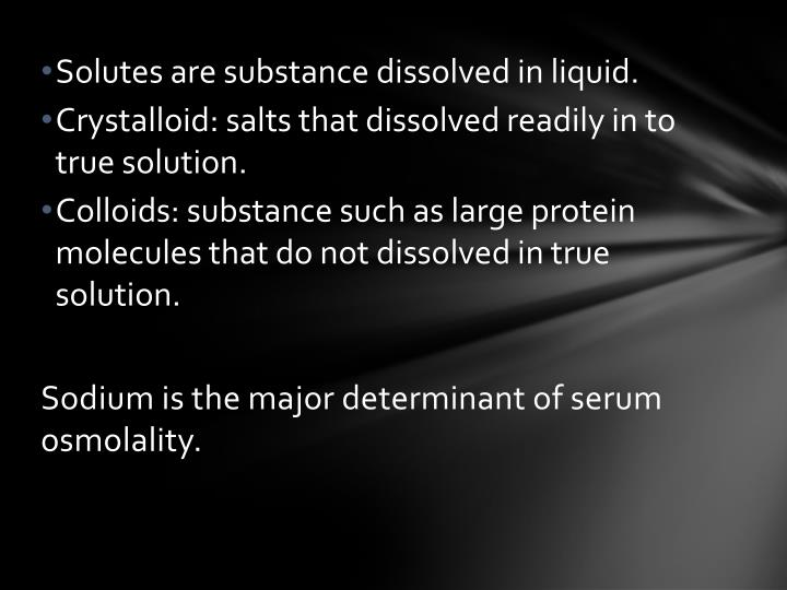 Solutes are substance dissolved in liquid.