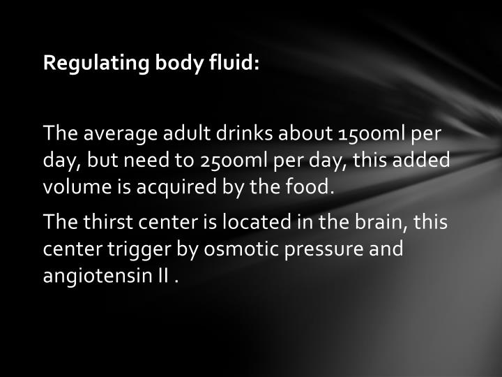 Regulating body fluid: