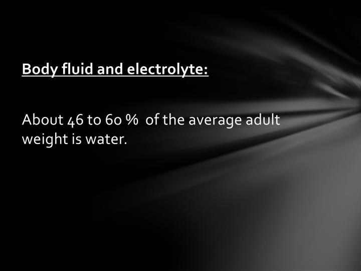 Body fluid and electrolyte: