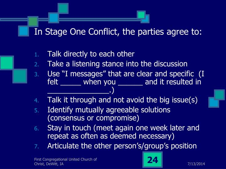 In Stage One Conflict, the parties agree to: