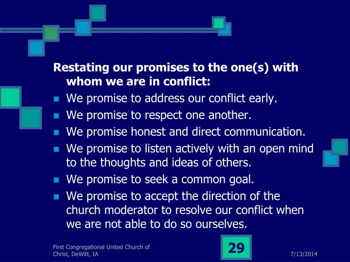 Restating our promises to the one(s) with whom we are in conflict: