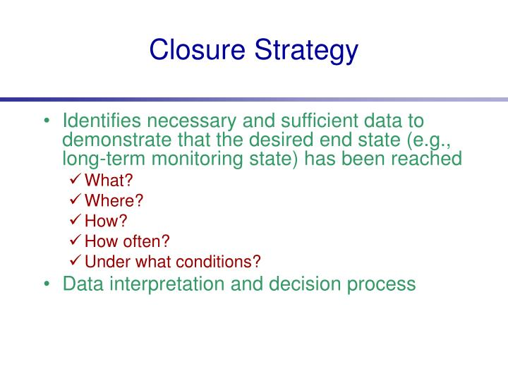 Closure Strategy