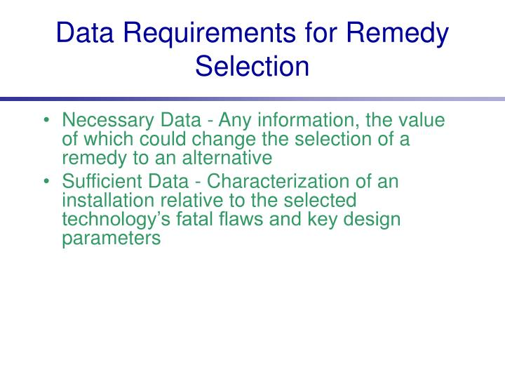 Data Requirements for Remedy Selection