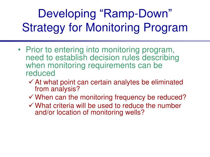 "Developing ""Ramp-Down"" Strategy for Monitoring Program"