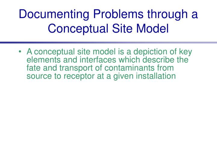 Documenting Problems through a Conceptual Site Model