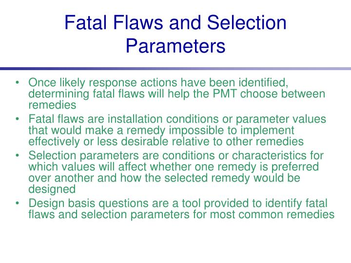 Fatal Flaws and Selection Parameters