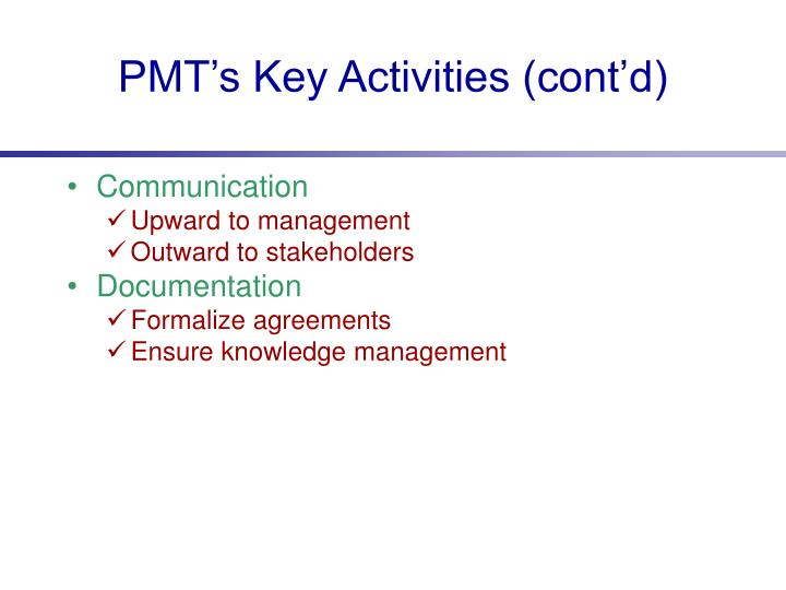 PMT's Key Activities (cont'd)