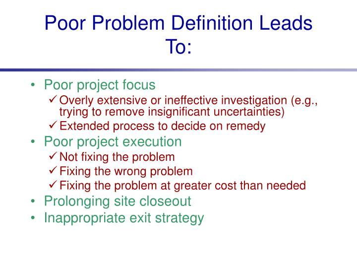 Poor Problem Definition Leads To: