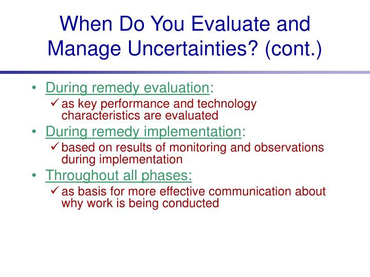 When Do You Evaluate and Manage Uncertainties? (cont.)