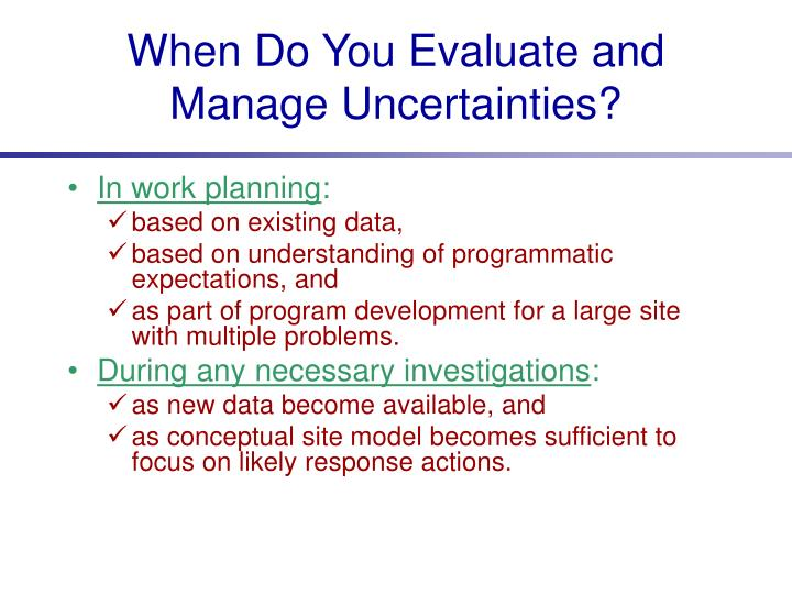 When Do You Evaluate and Manage Uncertainties?