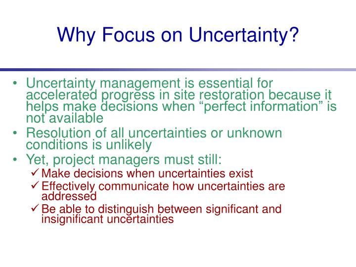 Why Focus on Uncertainty?