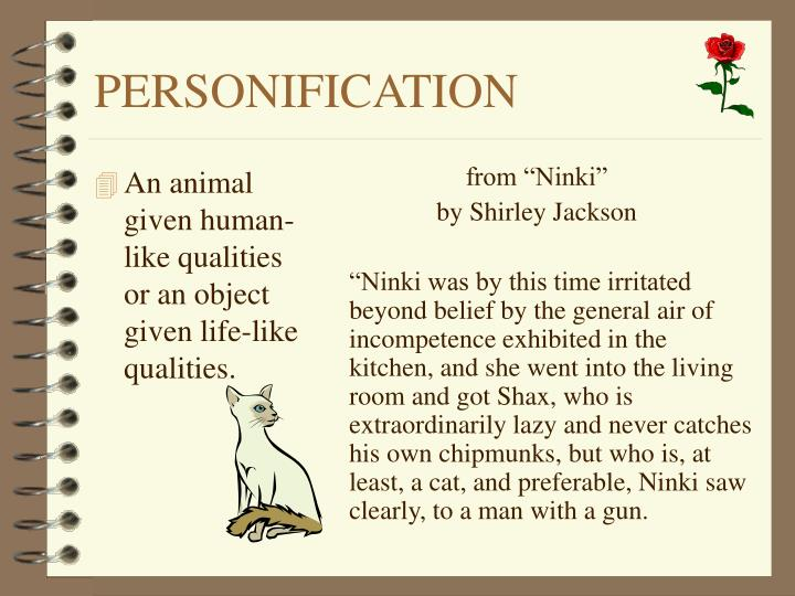 An animal given human-like qualities or an object given life-like qualities.