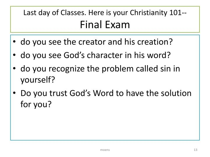 Last day of Classes. Here is your Christianity 101--