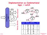 implementation as combinational logic latch