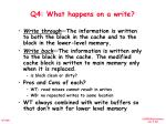 q4 what happens on a write