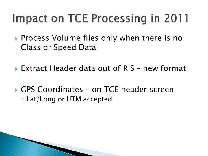 Impact on TCE Processing in 2011