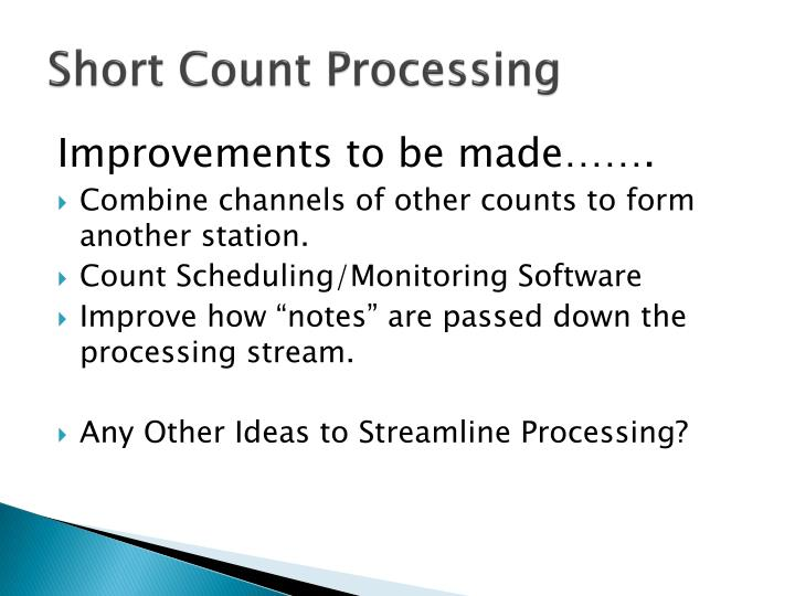 Short Count Processing