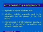 not regarded as ingredients