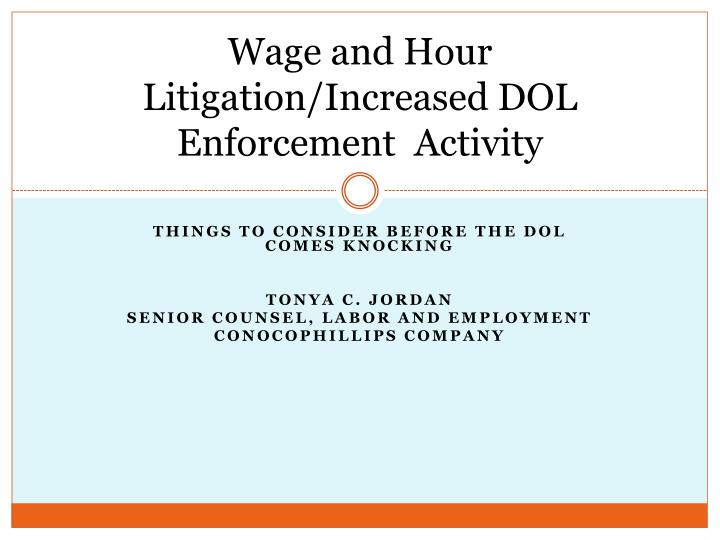Wage and Hour Litigation/Increased DOL Enforcement  Activity