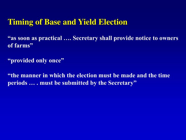 Timing of Base and Yield Election