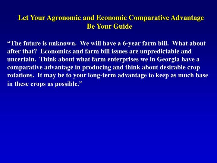 Let Your Agronomic and Economic Comparative Advantage