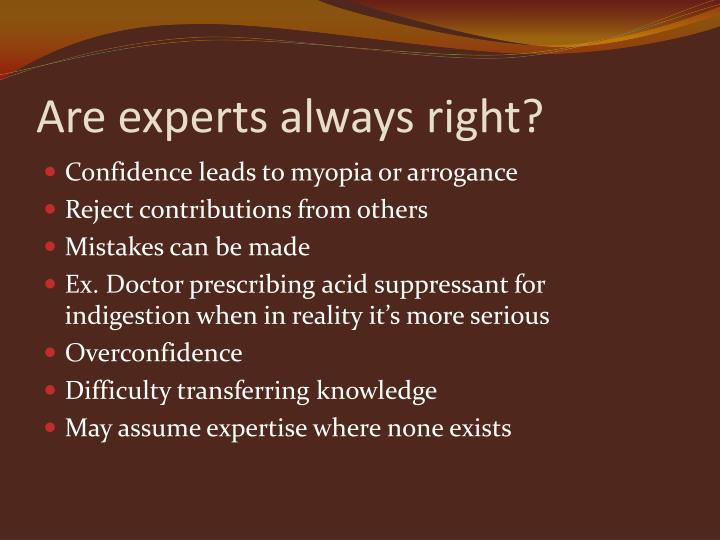 Are experts always right?