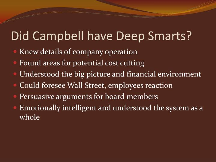 Did Campbell have Deep Smarts?