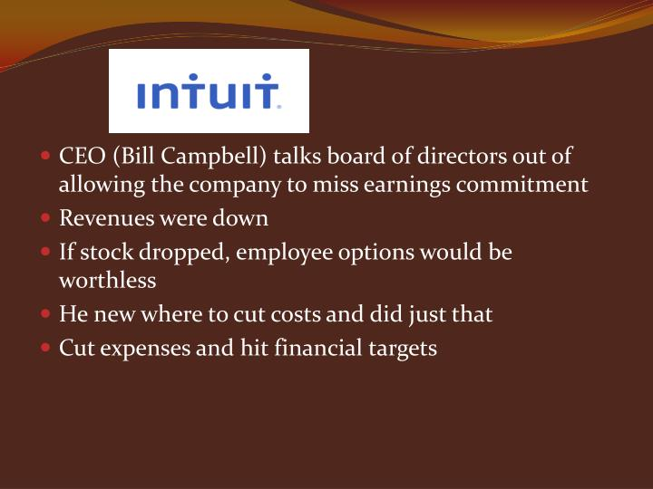 CEO (Bill Campbell) talks board of directors out of allowing the company to miss earnings commitment