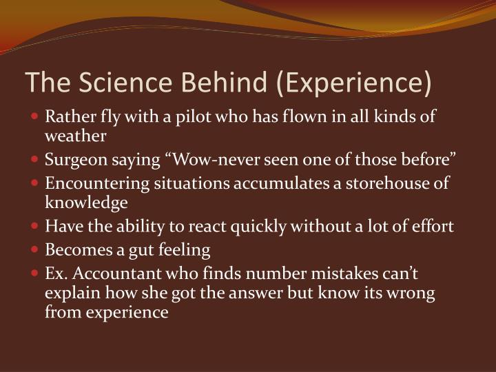 The Science Behind (Experience)