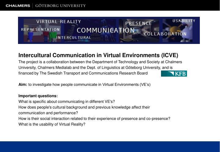 Intercultural Communication in Virtual Environments (ICVE)