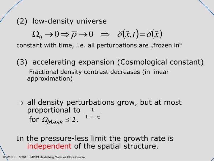 (2)  low-density universe