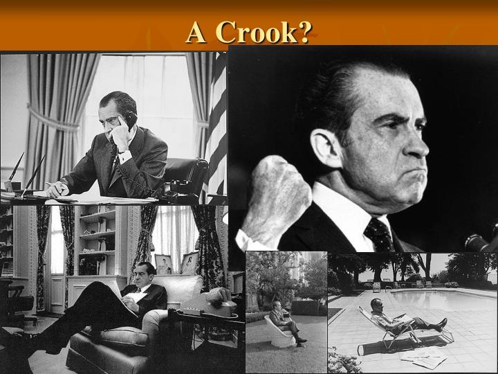A Crook?