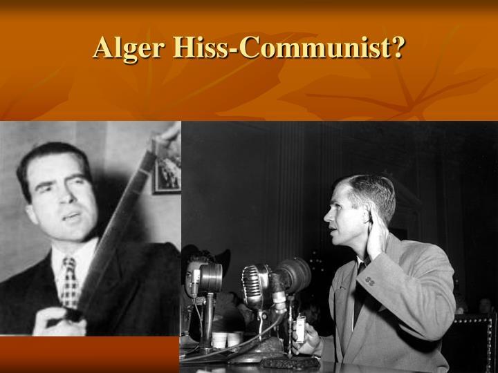 Alger Hiss-Communist?