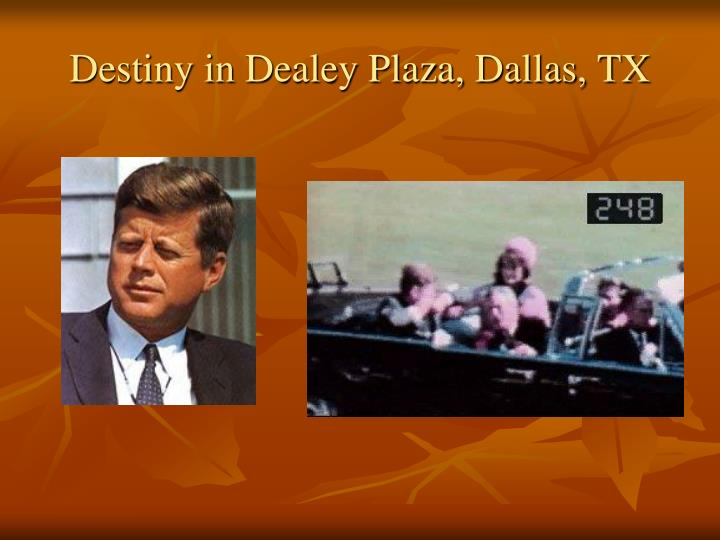 Destiny in Dealey Plaza, Dallas, TX