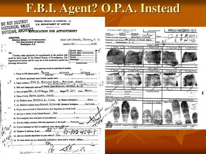 F.B.I. Agent? O.P.A. Instead