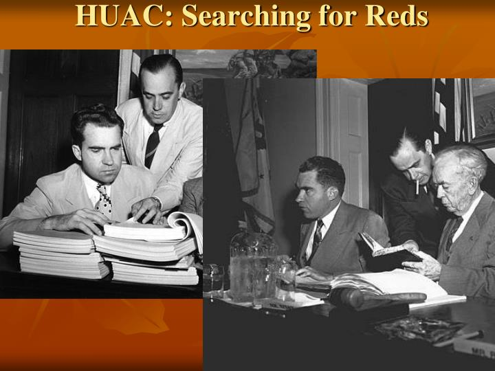 HUAC: Searching for Reds