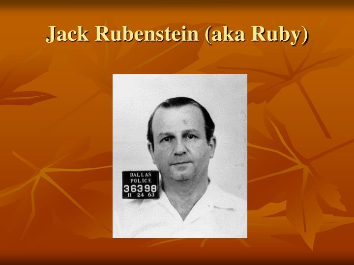 Jack Rubenstein (aka Ruby)