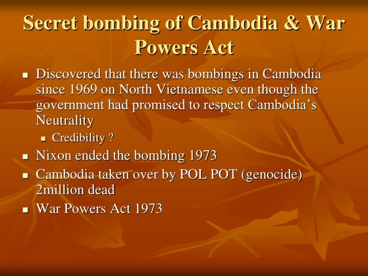 Secret bombing of Cambodia & War Powers Act