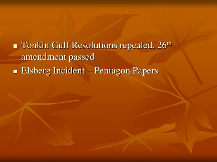 Tonkin Gulf Resolutions repealed, 26