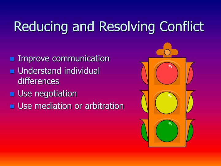 Reducing and Resolving Conflict