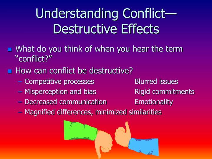 Understanding Conflict—Destructive Effects