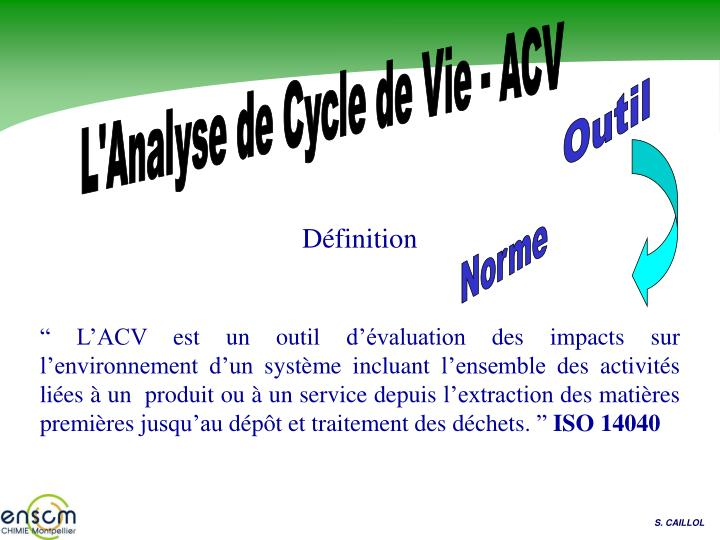 L'Analyse de Cycle de Vie - ACV