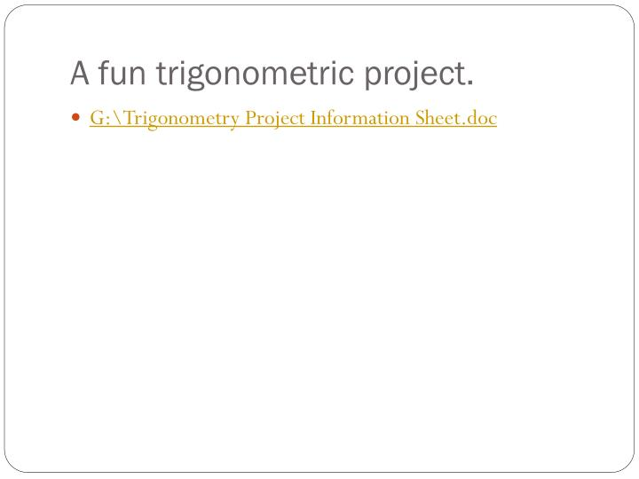 A fun trigonometric project.