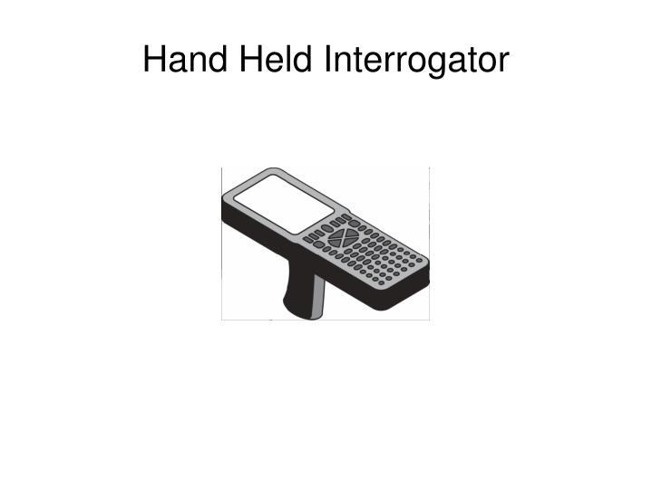 Hand Held Interrogator