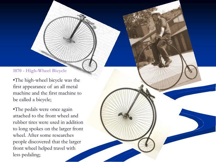 1870 - High-Wheel Bicycle