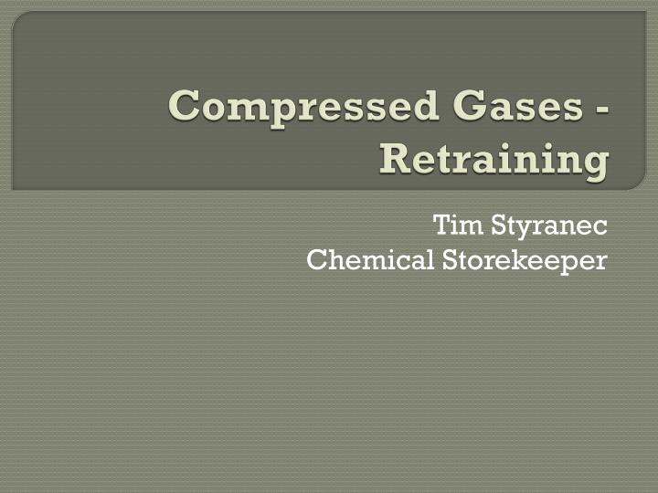 Compressed gases retraining