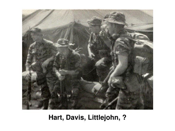 Hart, Davis, Littlejohn, ?