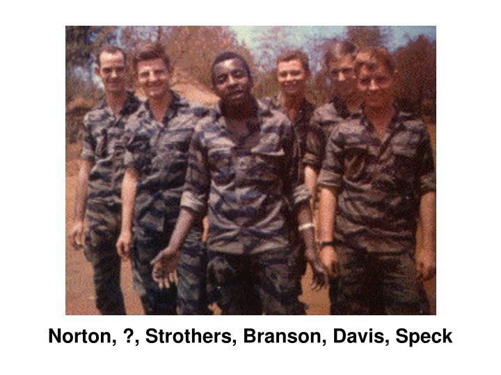 Norton, ?, Strothers, Branson, Davis, Speck