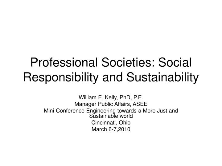 Professional Societies: Social Responsibility and Sustainability