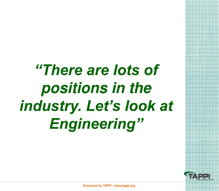 """There are lots of positions in the industry. Let's look at Engineering"""